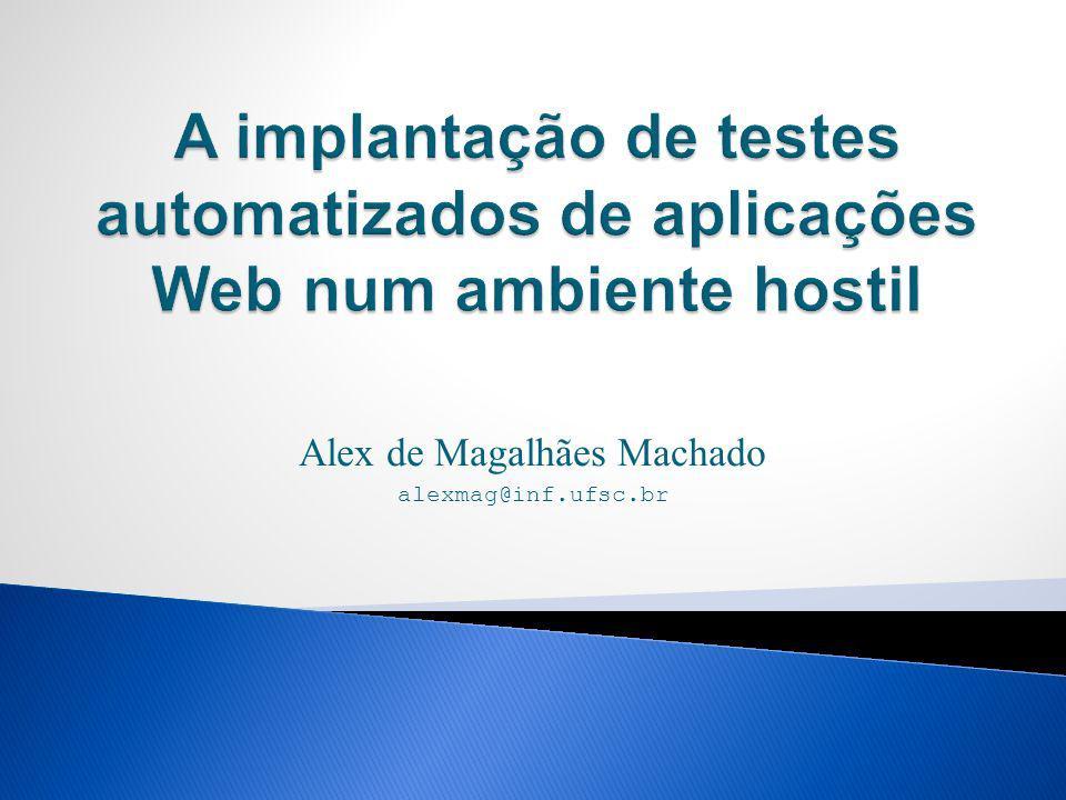 Alex de Magalhães Machado alexmag@inf.ufsc.br