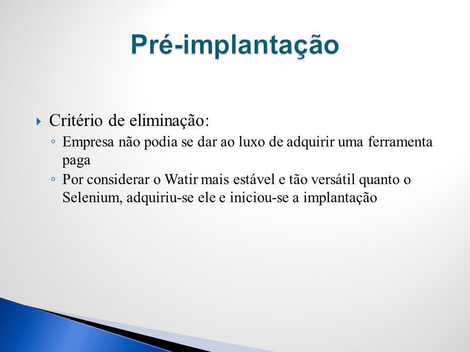 Pré-implantação Critério de eliminação: