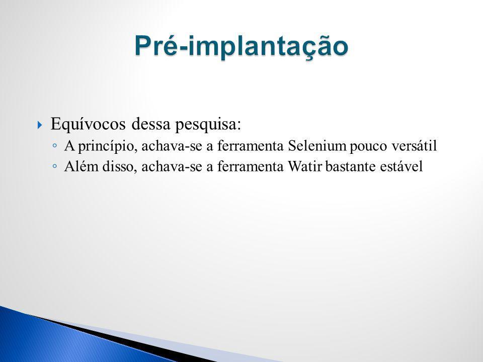 Pré-implantação Equívocos dessa pesquisa: