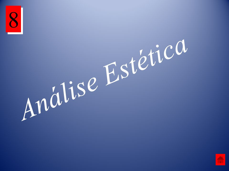 8 Análise Estética