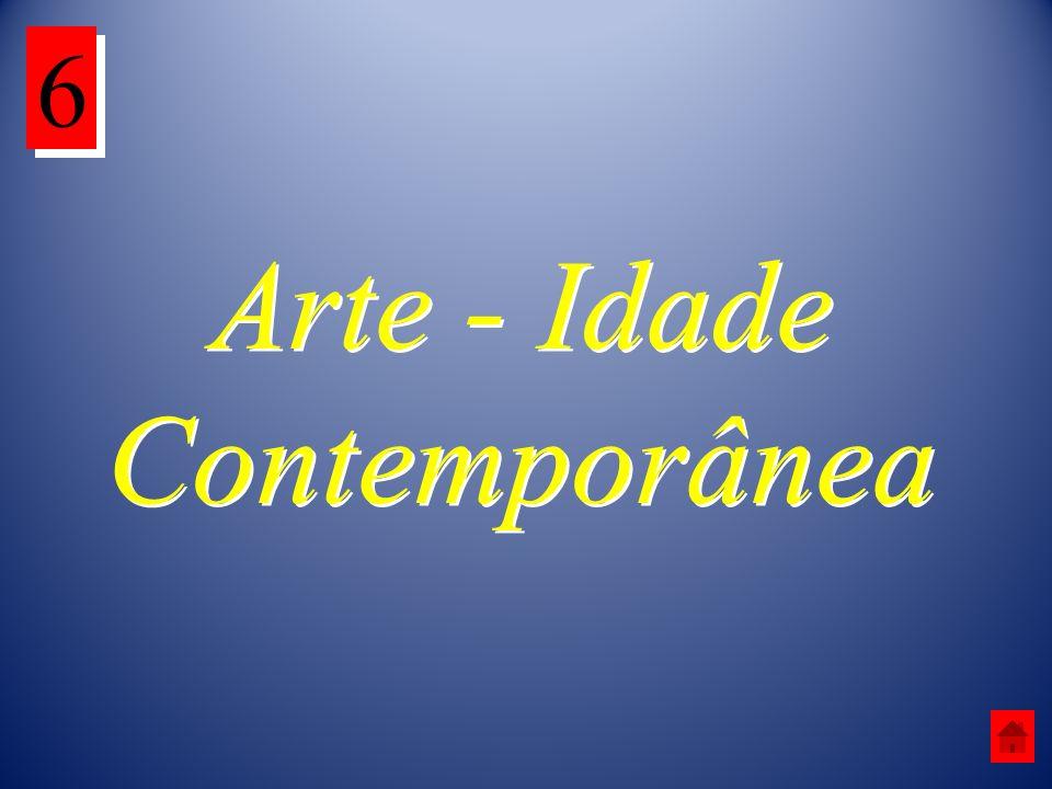Arte - Idade Contemporânea