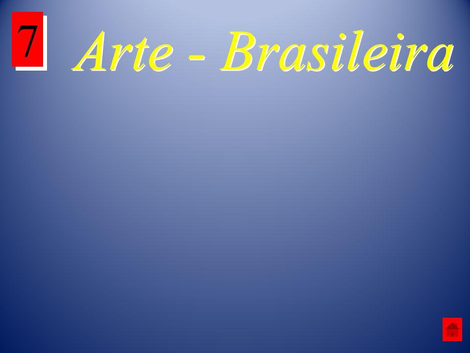 7 Arte - Brasileira