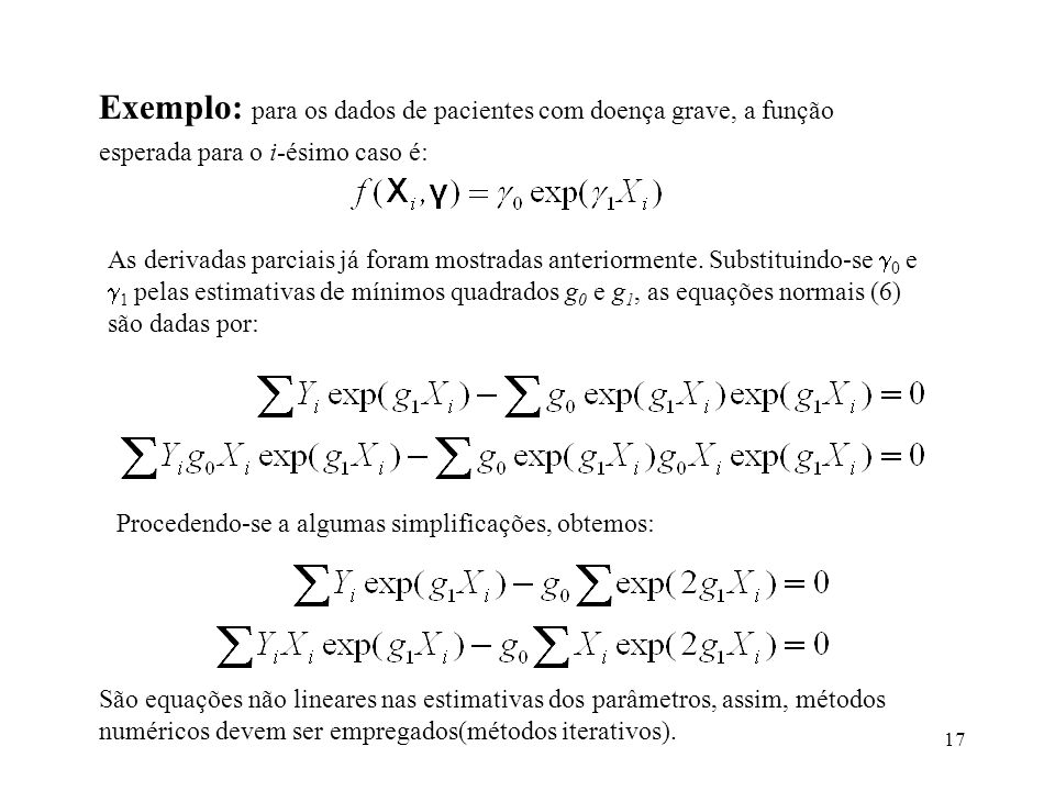 Exemplo: para os dados de pacientes com doença grave, a função esperada para o i-ésimo caso é:
