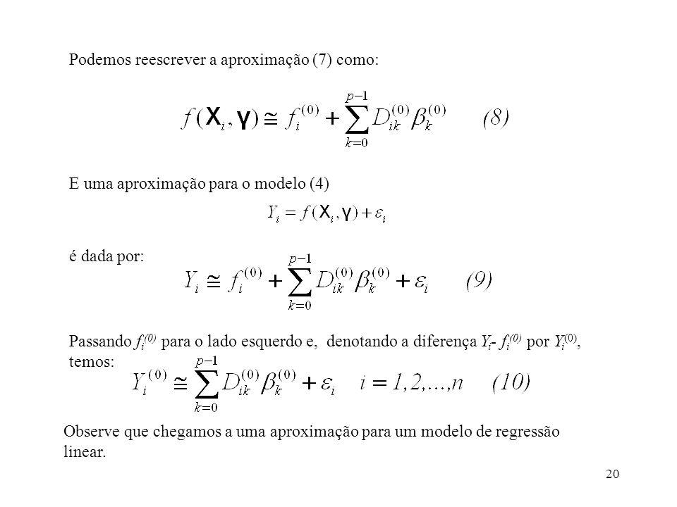 Podemos reescrever a aproximação (7) como: