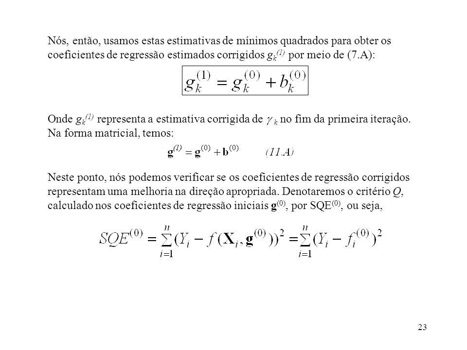 Nós, então, usamos estas estimativas de mínimos quadrados para obter os coeficientes de regressão estimados corrigidos gk(1) por meio de (7.A):