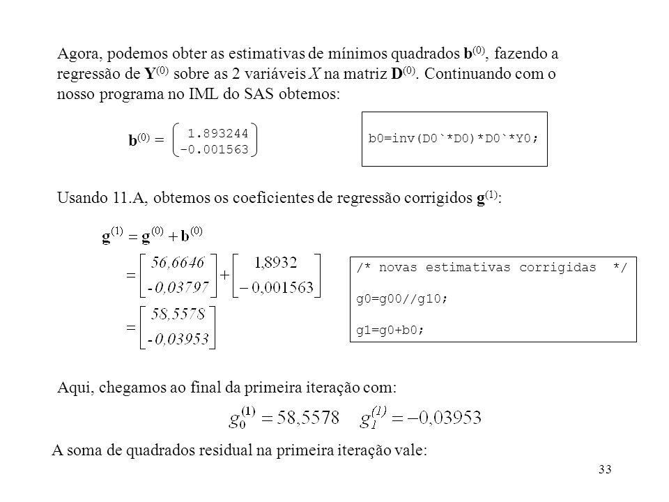 Usando 11.A, obtemos os coeficientes de regressão corrigidos g(1):