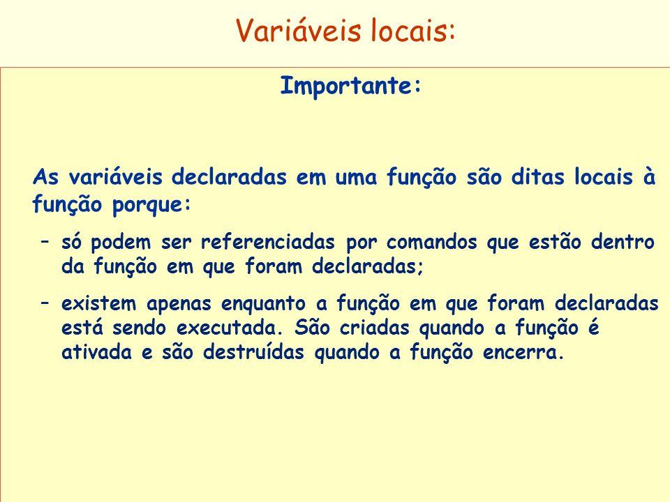 Variáveis locais: Importante: