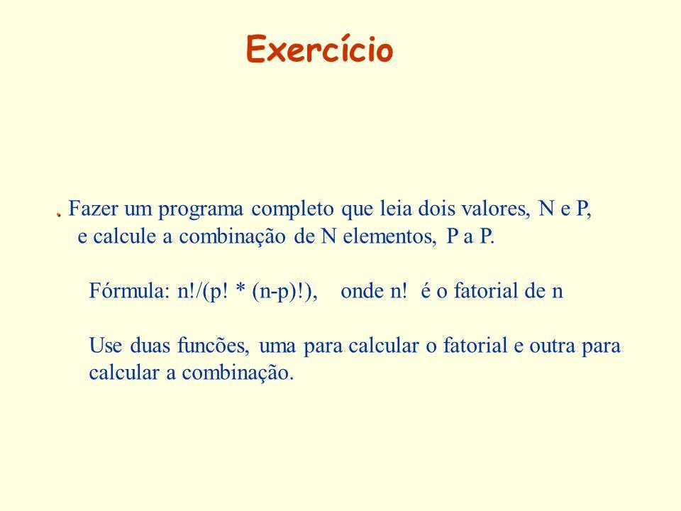 Exercício . Fazer um programa completo que leia dois valores, N e P,