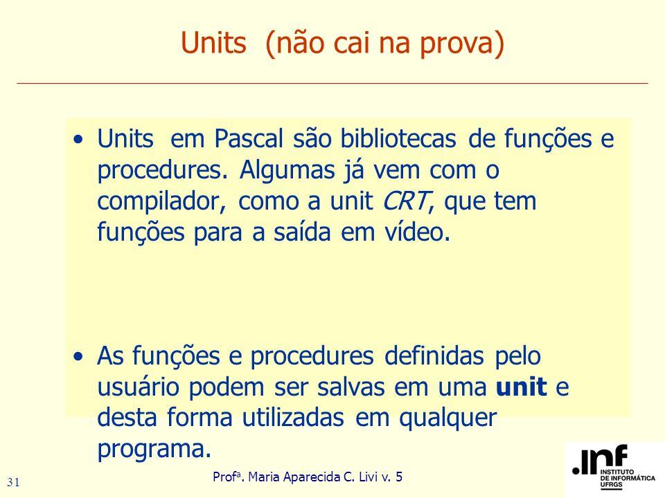 Units (não cai na prova)