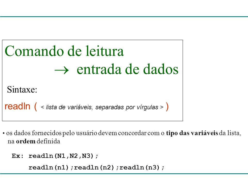 Comando de leitura  entrada de dados Sintaxe: