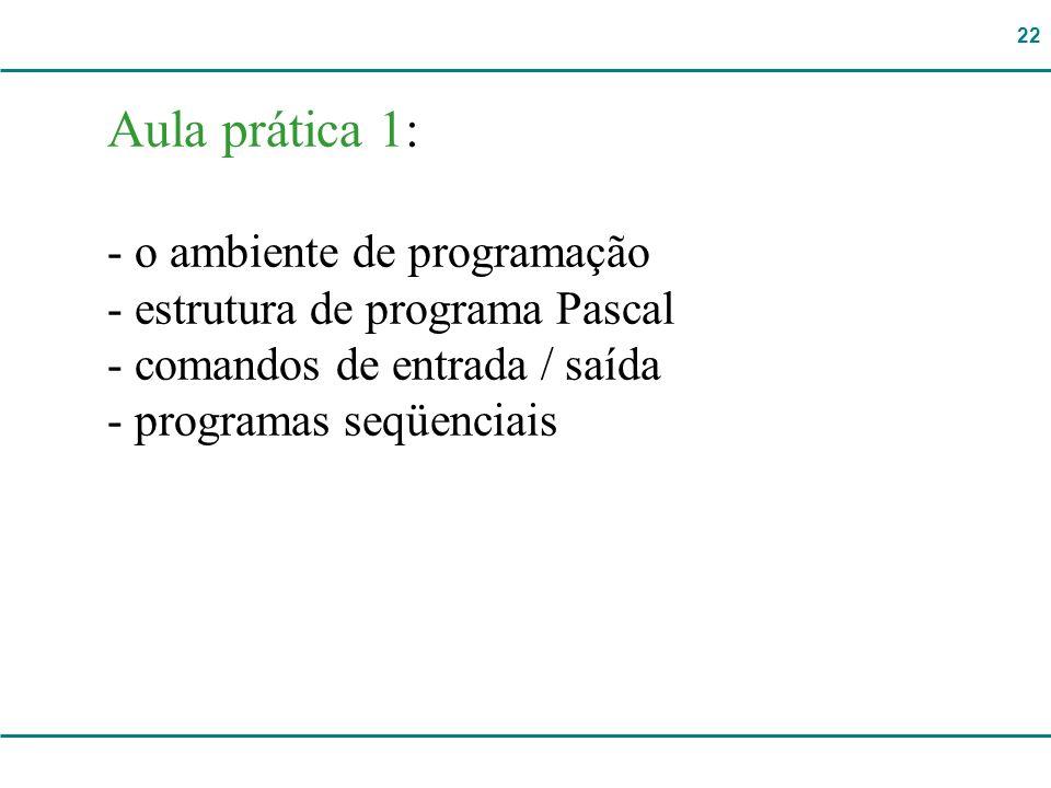 Aula prática 1: - o ambiente de programação