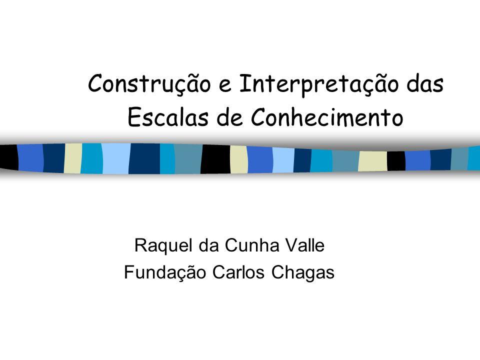 Construção e Interpretação das Escalas de Conhecimento