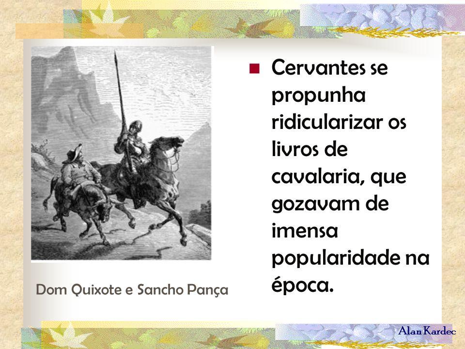Cervantes se propunha ridicularizar os livros de cavalaria, que gozavam de imensa popularidade na época.