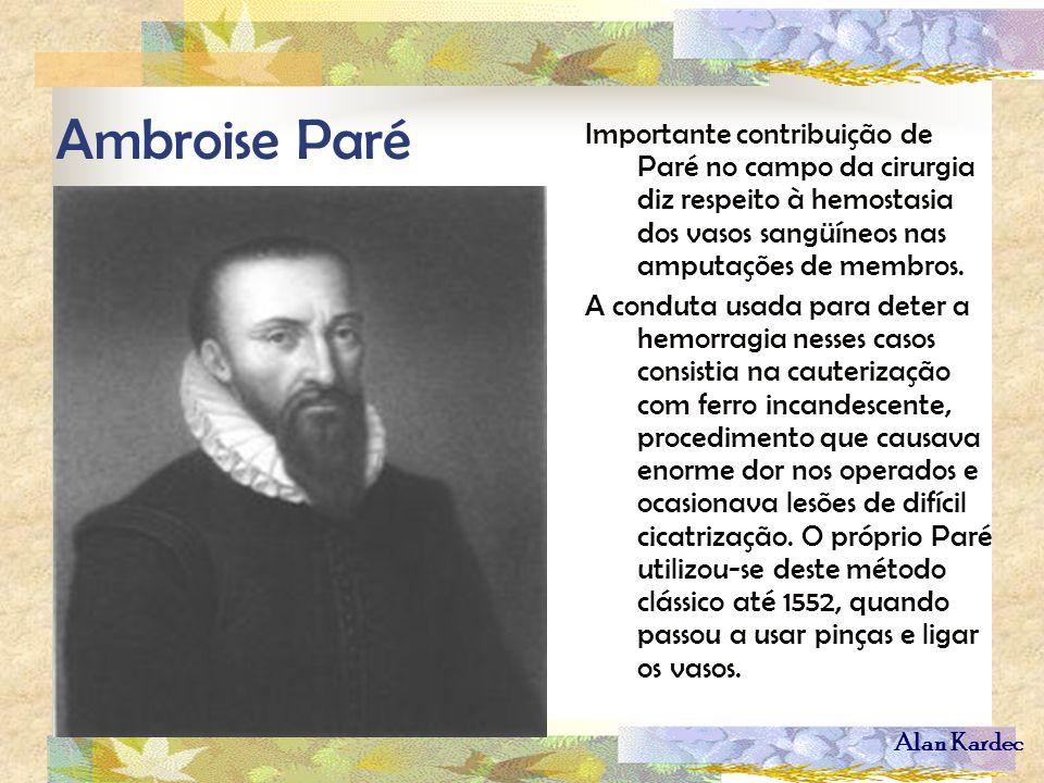 Ambroise ParéImportante contribuição de Paré no campo da cirurgia diz respeito à hemostasia dos vasos sangüíneos nas amputações de membros.
