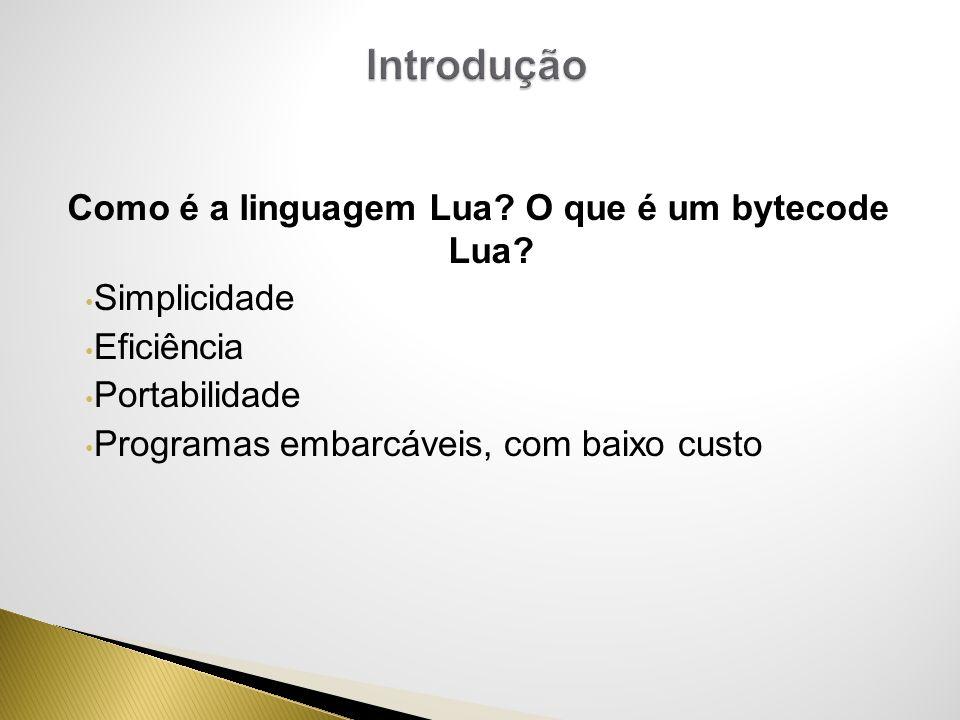 Como é a linguagem Lua O que é um bytecode Lua