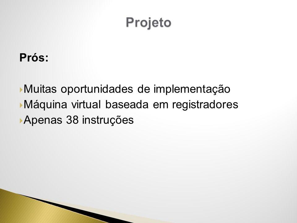 Projeto Prós: Muitas oportunidades de implementação