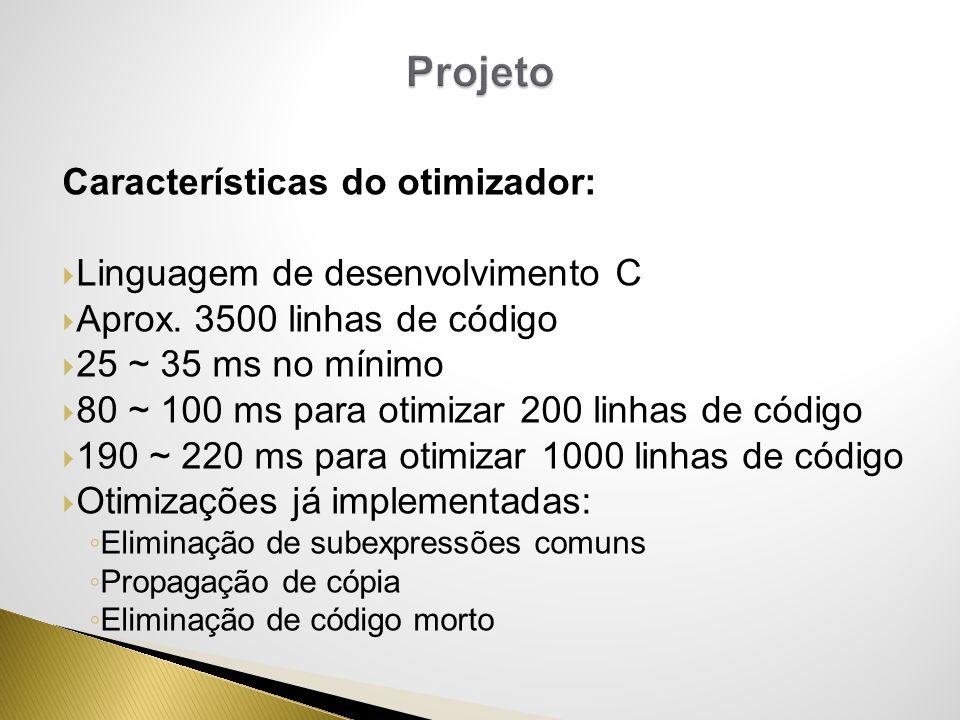 Projeto Características do otimizador: Linguagem de desenvolvimento C