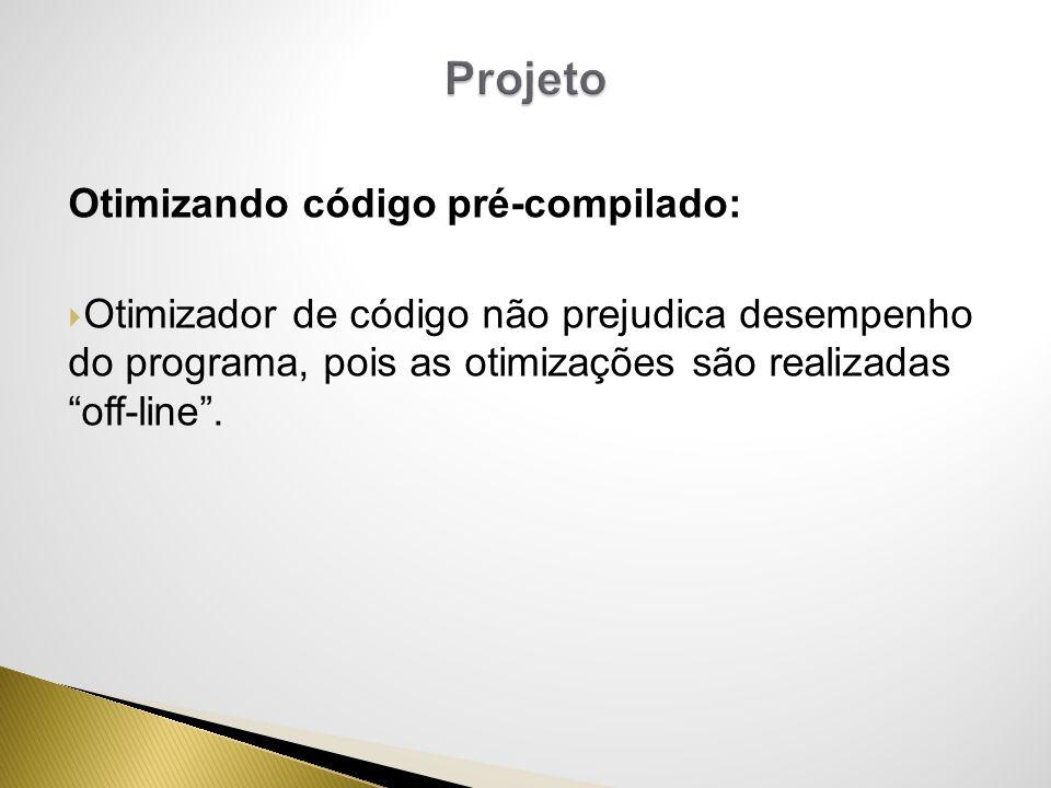Projeto Otimizando código pré-compilado:
