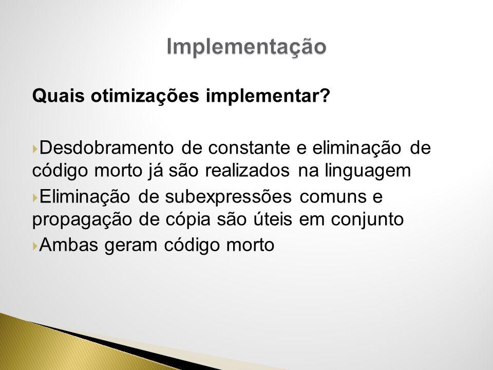 Implementação Quais otimizações implementar