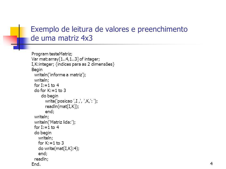 Exemplo de leitura de valores e preenchimento de uma matriz 4x3