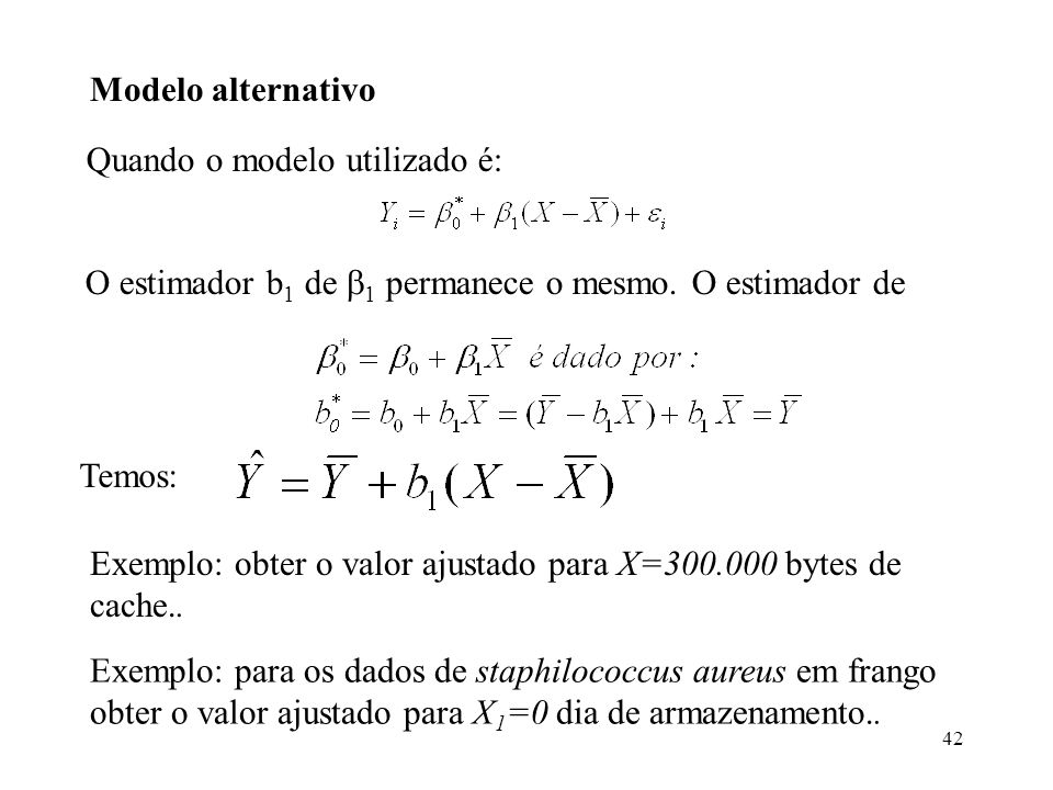Modelo alternativoQuando o modelo utilizado é: O estimador b1 de 1 permanece o mesmo. O estimador de.