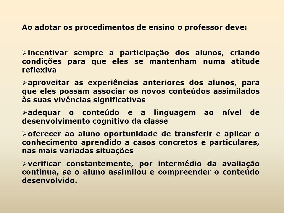 Ao adotar os procedimentos de ensino o professor deve: