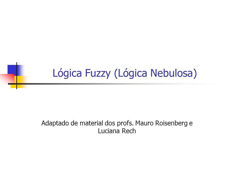 Lógica Fuzzy (Lógica Nebulosa)