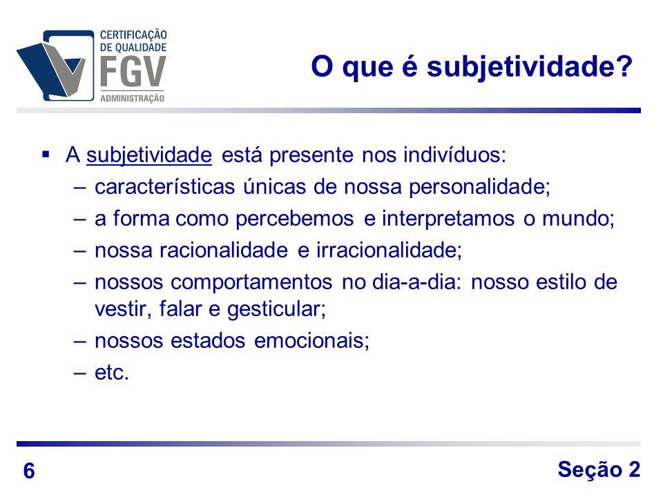 O que é subjetividade A subjetividade está presente nos indivíduos: