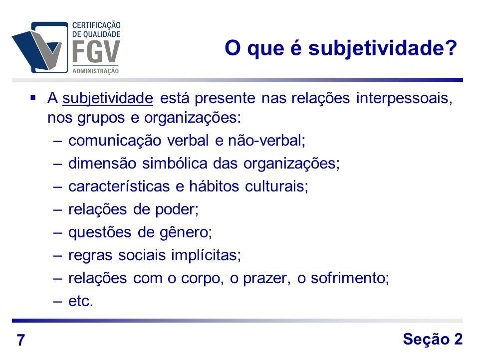 O que é subjetividade A subjetividade está presente nas relações interpessoais, nos grupos e organizações: