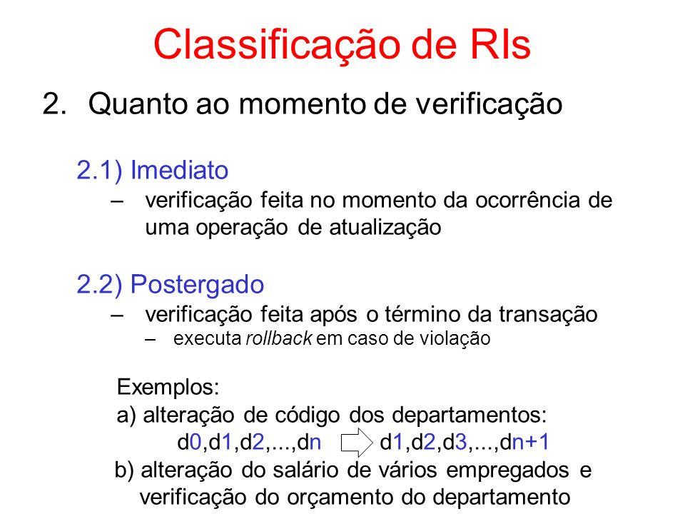 Classificação de RIs Quanto ao momento de verificação 2.1) Imediato