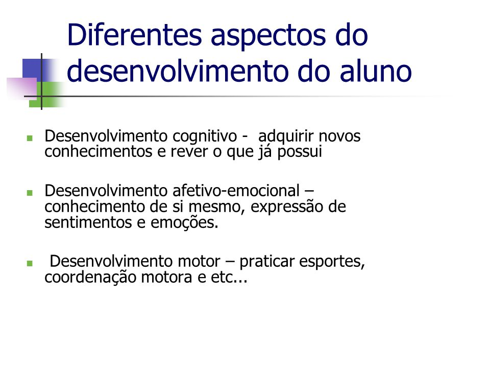 Diferentes aspectos do desenvolvimento do aluno