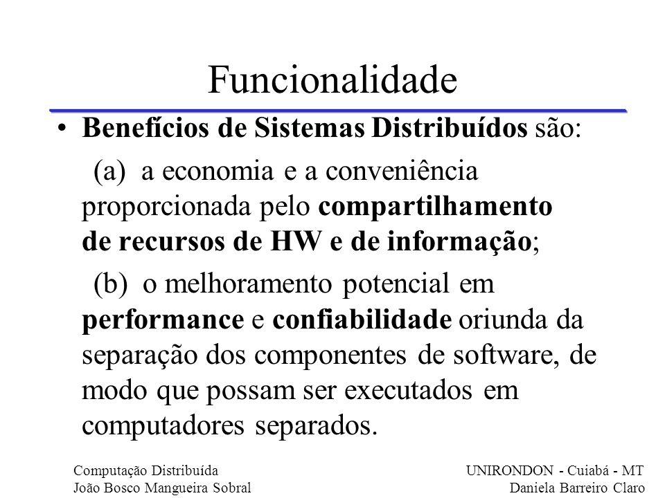 Funcionalidade Benefícios de Sistemas Distribuídos são: