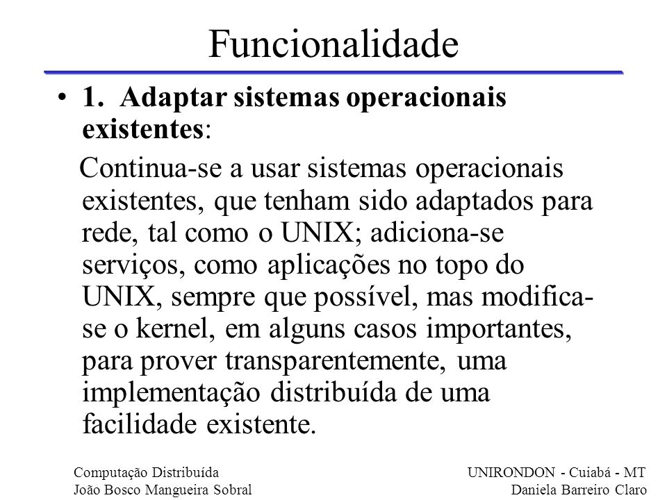Funcionalidade 1. Adaptar sistemas operacionais existentes: