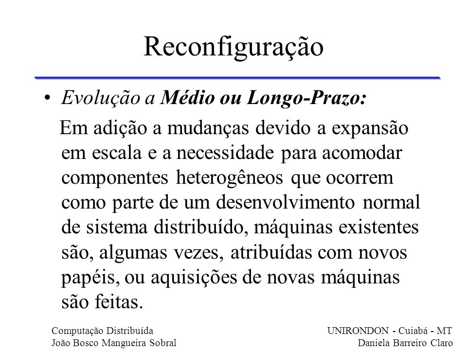 Reconfiguração Evolução a Médio ou Longo-Prazo: