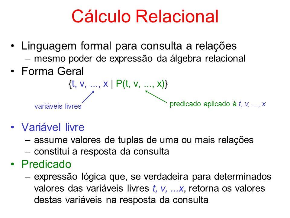 Cálculo Relacional Linguagem formal para consulta a relações