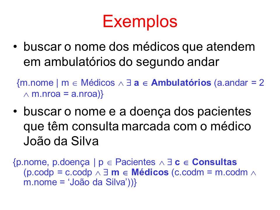 Exemplos buscar o nome dos médicos que atendem em ambulatórios do segundo andar.