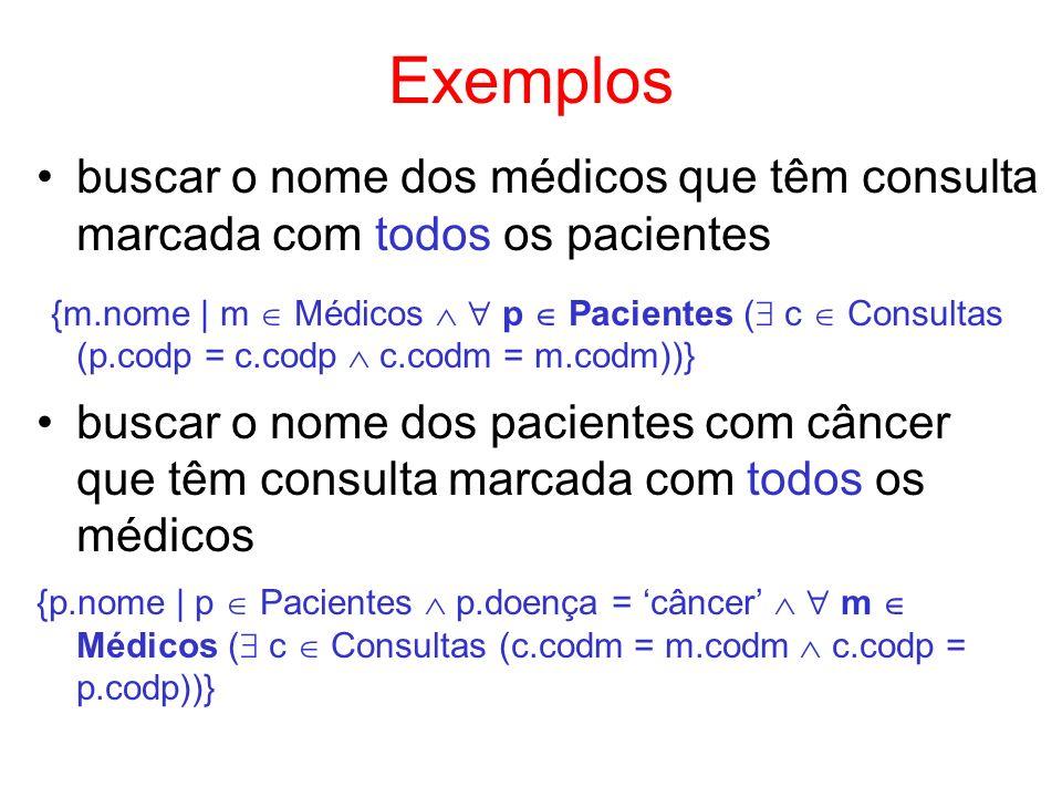 Exemplos buscar o nome dos médicos que têm consulta marcada com todos os pacientes.