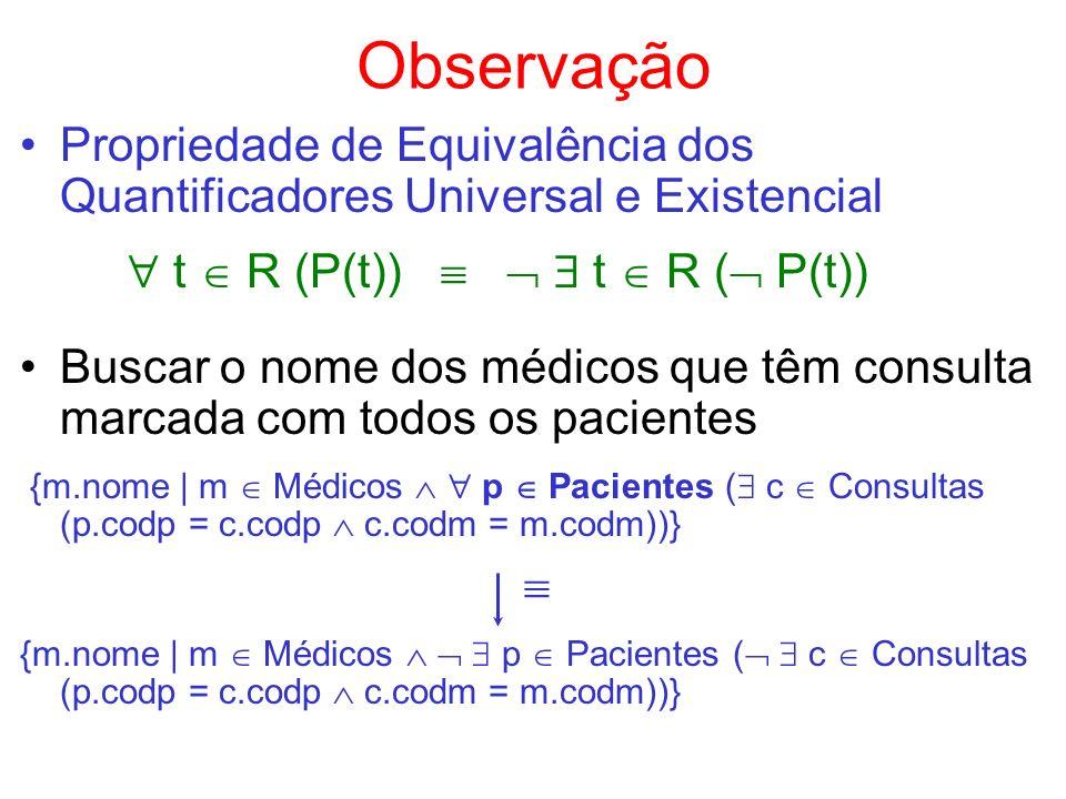 Observação  t  R (P(t))    t  R ( P(t))