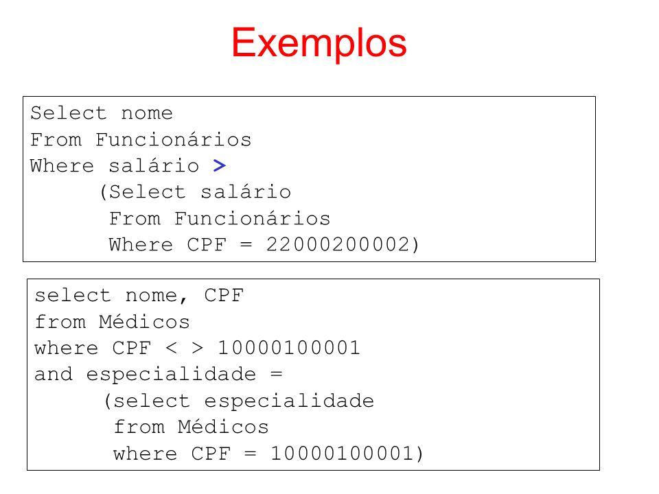 Exemplos Select nome From Funcionários Where salário >