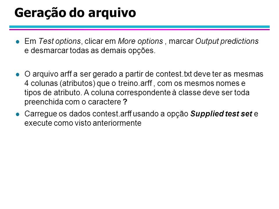 Geração do arquivo Em Test options, clicar em More options , marcar Output predictions e desmarcar todas as demais opções.