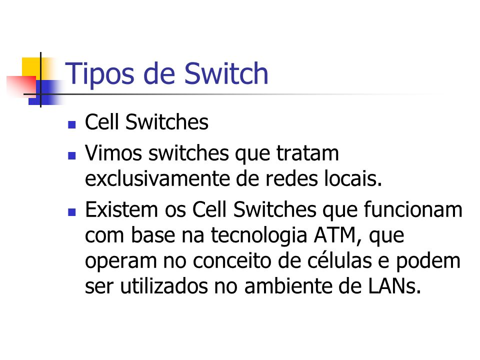 Tipos de Switch Cell Switches