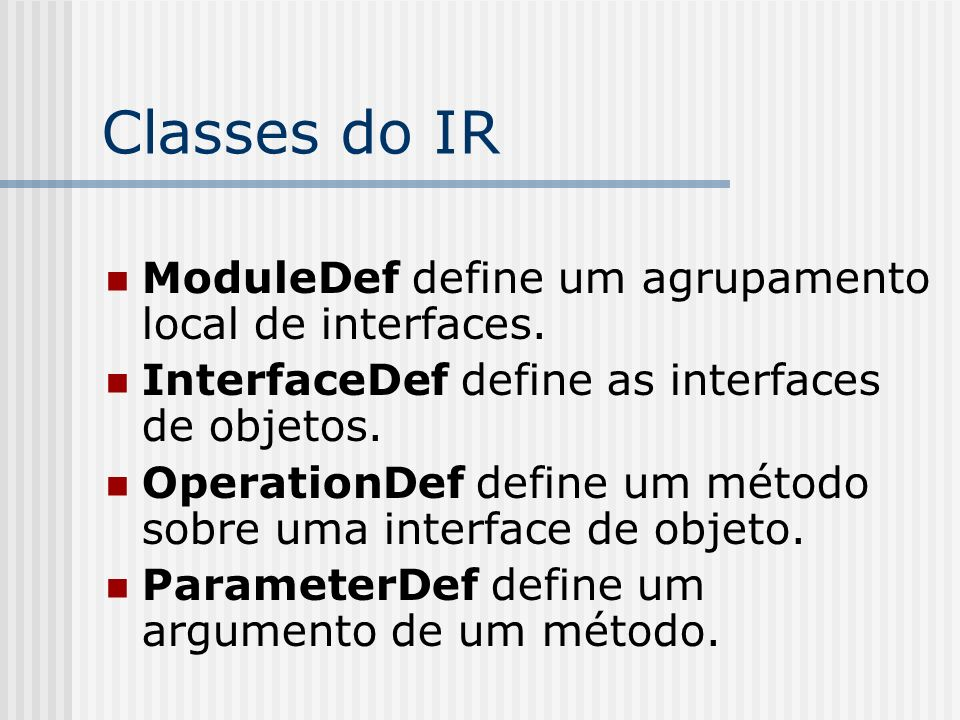 Classes do IR ModuleDef define um agrupamento local de interfaces.
