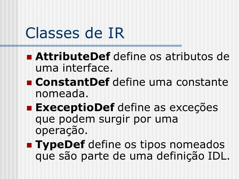 Classes de IR AttributeDef define os atributos de uma interface.