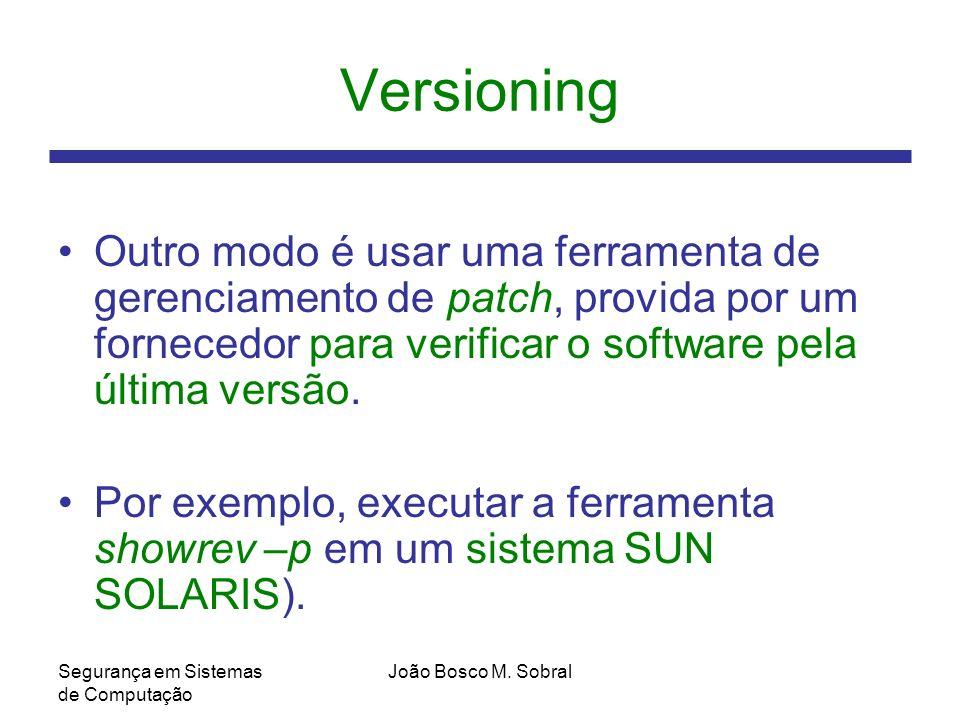 Versioning Outro modo é usar uma ferramenta de gerenciamento de patch, provida por um fornecedor para verificar o software pela última versão.
