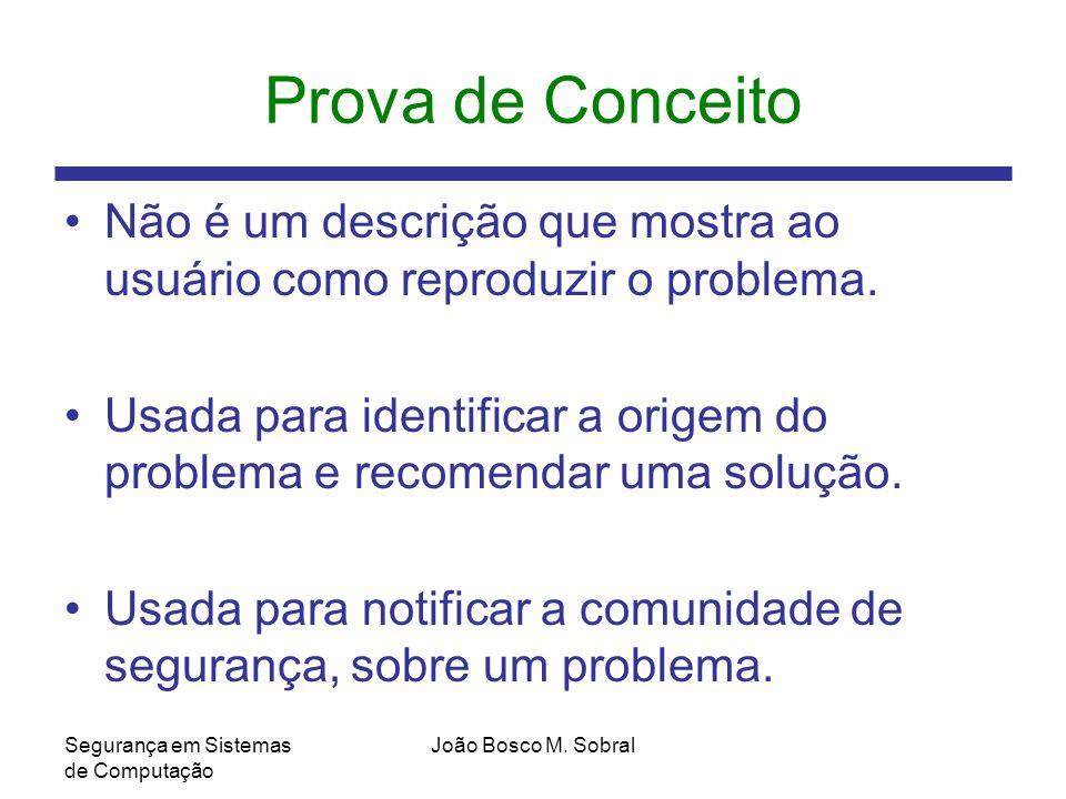 Prova de Conceito Não é um descrição que mostra ao usuário como reproduzir o problema.