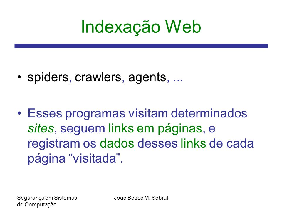 Indexação Web spiders, crawlers, agents, ...