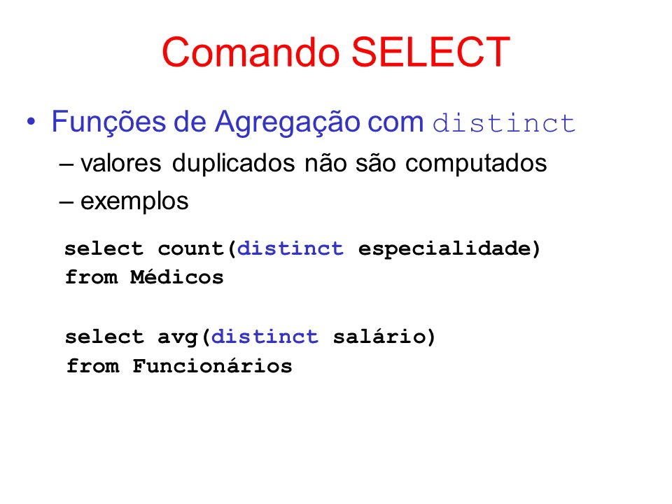 Comando SELECT Funções de Agregação com distinct