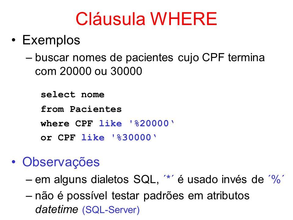 Cláusula WHERE select nome Exemplos Observações