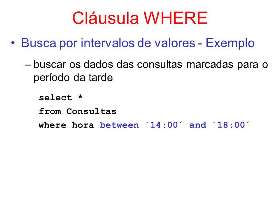 Cláusula WHERE select * Busca por intervalos de valores - Exemplo