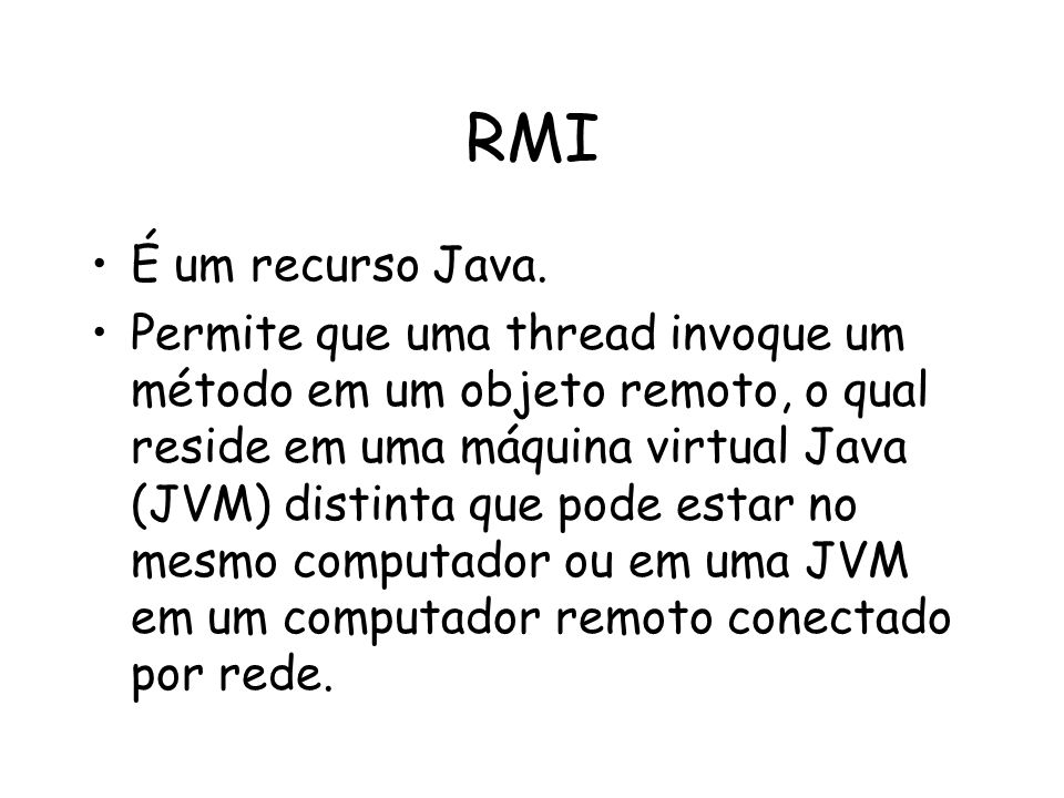 RMI É um recurso Java.